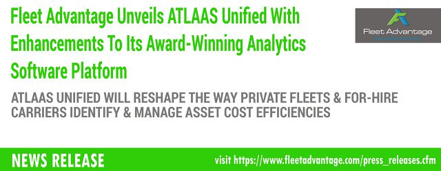 Fleet Advantage Unveils ATLAAS Unified With Enhancements To Its Award-Winning Analytics Software Platform